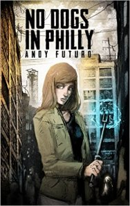 No Dogs In Philly Book Cover